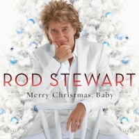 Rod Stewart: Merry Christmas, Baby & Beautiful Morning