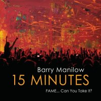 Music Review - 15 Minutes by Barry Manilow