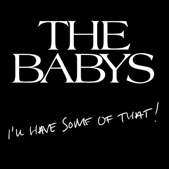 the-babys-some-of-that-1500
