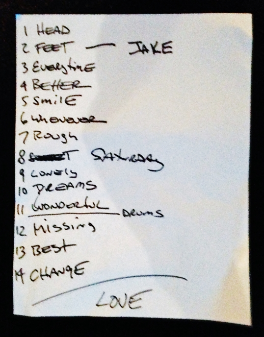 "John Waite's setlist. It says ""Jake"" next to the second song because John dedicated ""Back On My Feet Again"" to Jake Buyarski."