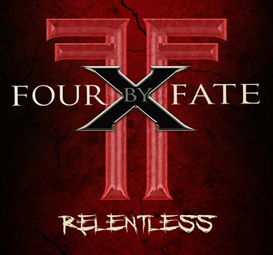 Four By Fate - Relentless