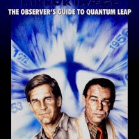 Beyond The Mirror Edge: The Observer's Guide To Quantum Leap