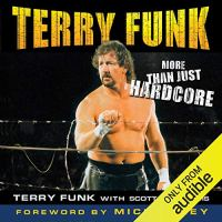 Audible Review: More Than Just Hardcore by Terry Funk