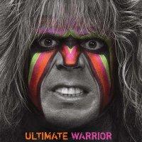 Ultimate Warrior: A Life Lived Forever