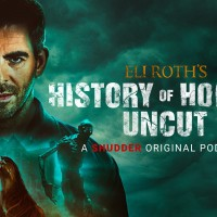 Eli Roth's History of Horror Uncut Podcast Returns