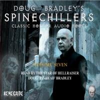 Doug Bradley's Spinechillers Volume 7