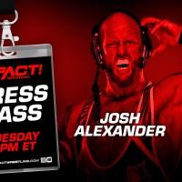 IMPACT Wrestling Press Pass: Josh Alexander